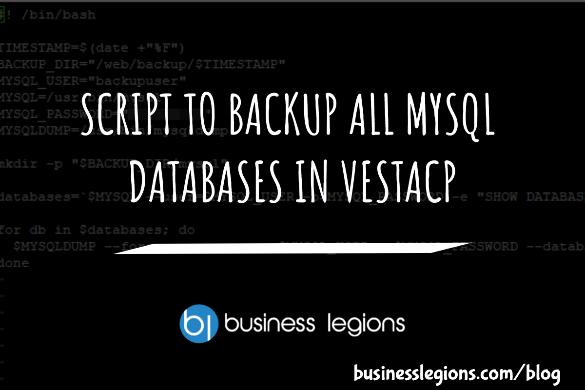SCRIPT TO BACKUP ALL MYSQL DATABASES IN VESTACP