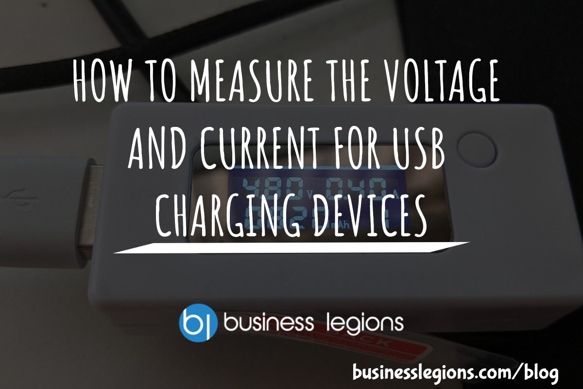 HOW TO MEASURE THE VOLTAGE AND CURRENT FOR USB CHARGING DEVICES