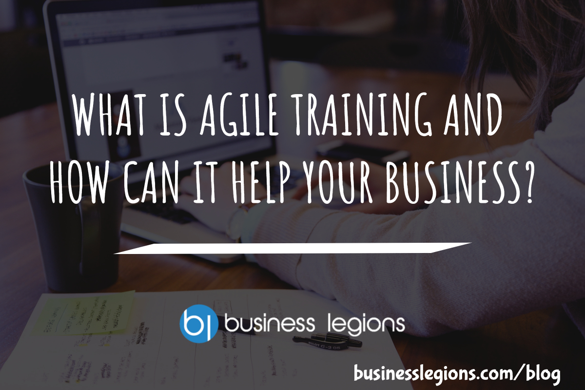 WHAT IS AGILE TRAINING AND HOW CAN IT HELP YOUR BUSINESS?