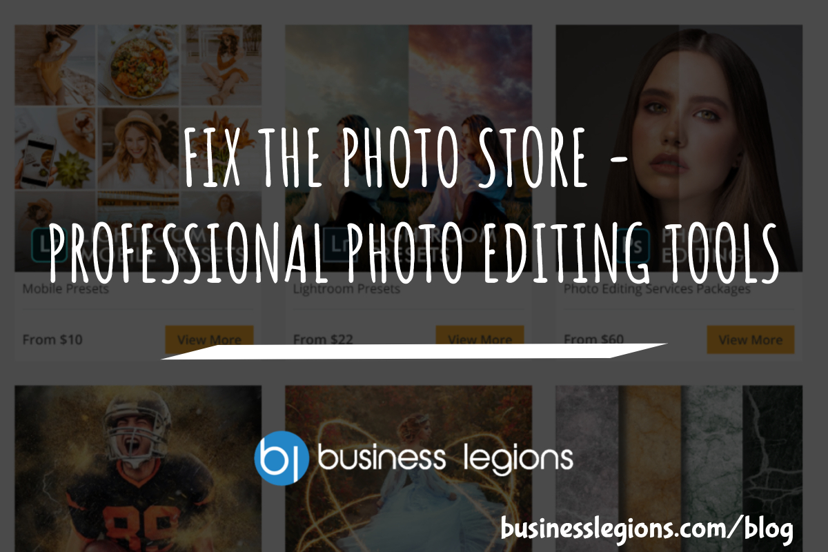 FIX THE PHOTO STORE – PROFESSIONAL PHOTO EDITING TOOLS