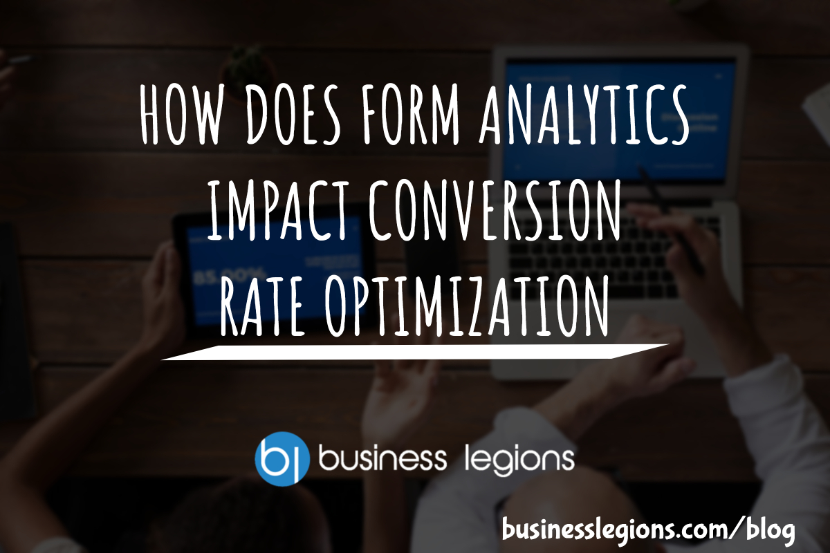 HOW DOES FORM ANALYTICS IMPACT CONVERSION RATE OPTIMIZATION