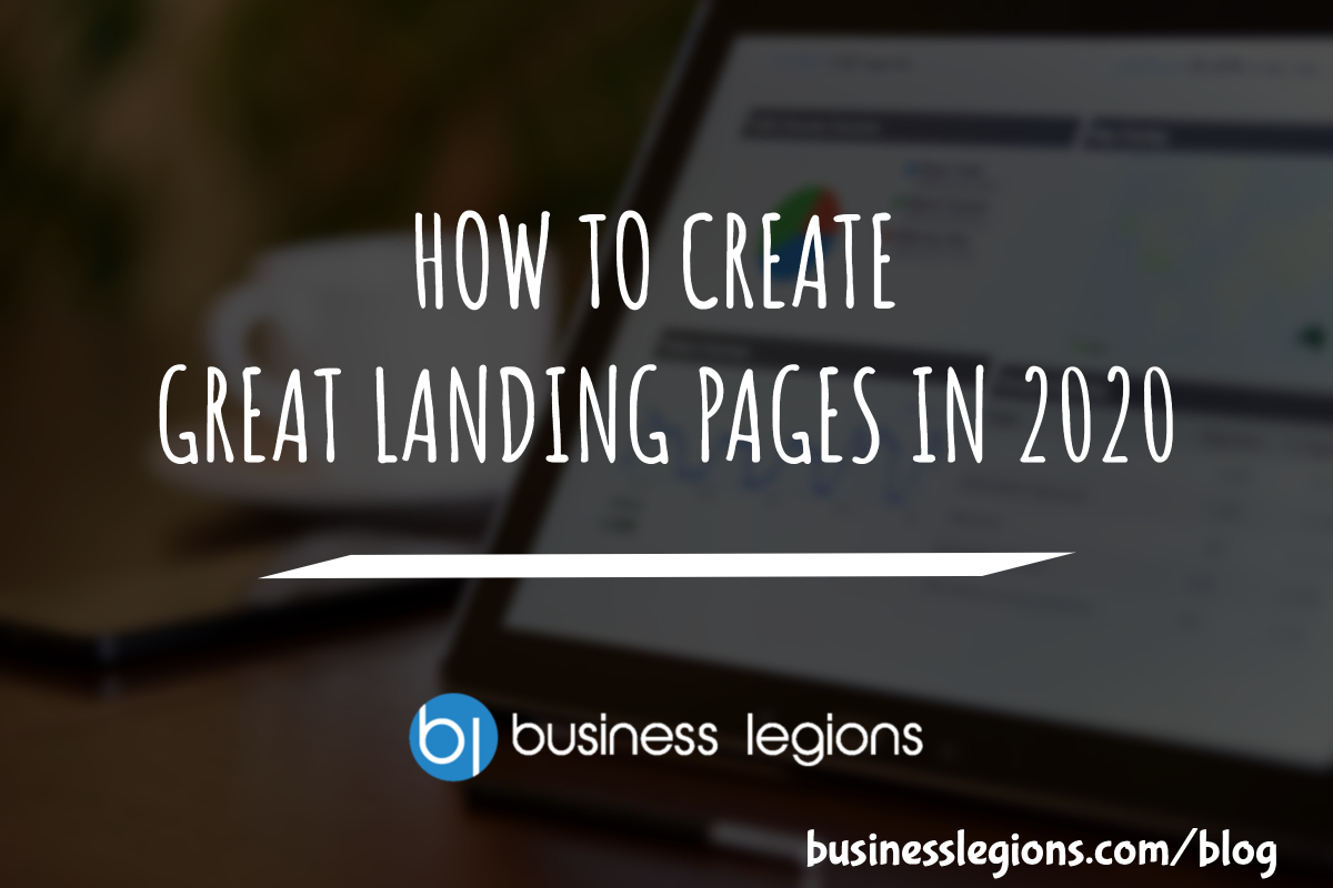 HOW TO CREATE GREAT LANDING PAGES IN 2020