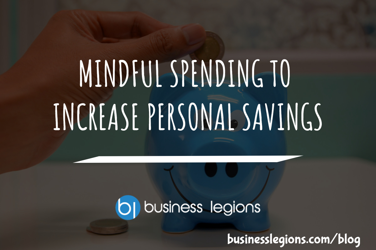 MINDFUL SPENDING TO INCREASE PERSONAL SAVINGS