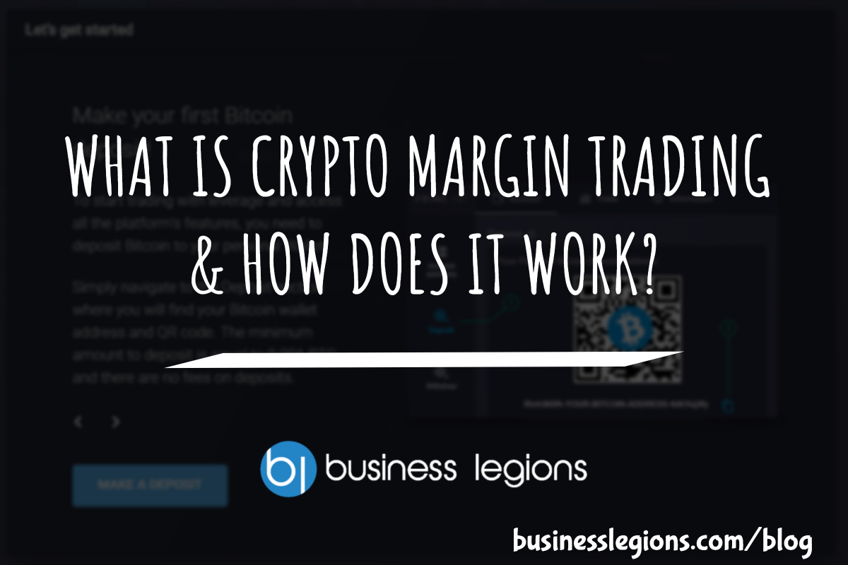 WHAT IS CRYPTO MARGIN TRADING & HOW DOES IT WORK?