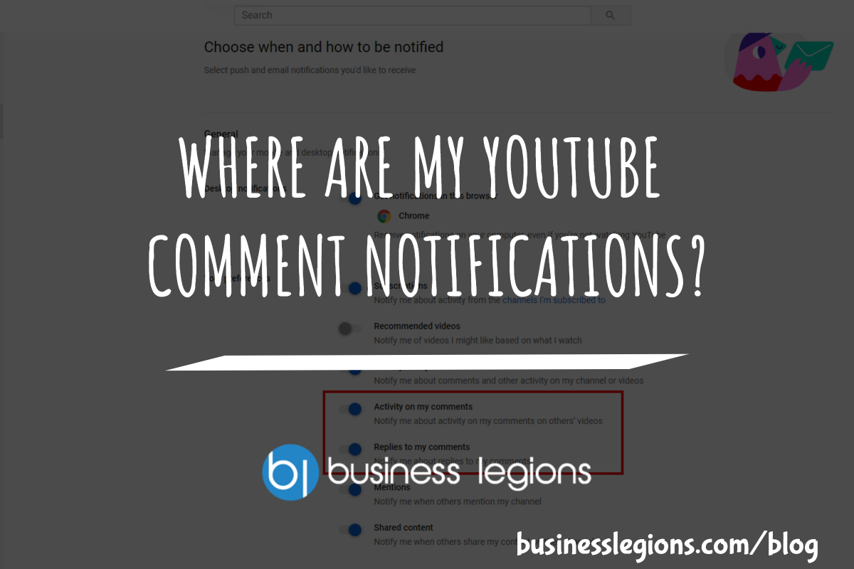 Business Legions WHERE ARE MY YOUTUBE COMMENT NOTIFICATIONS