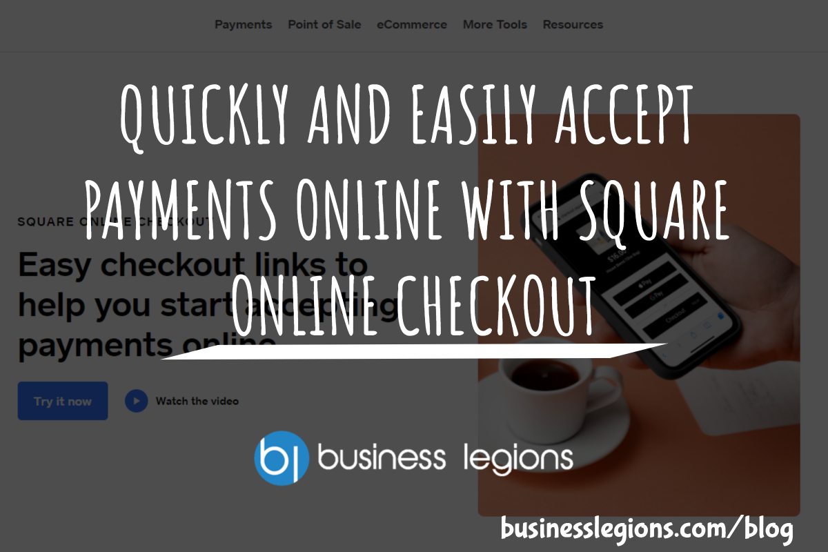 QUICKLY AND EASILY ACCEPT PAYMENTS ONLINE WITH SQUARE ONLINE CHECKOUT