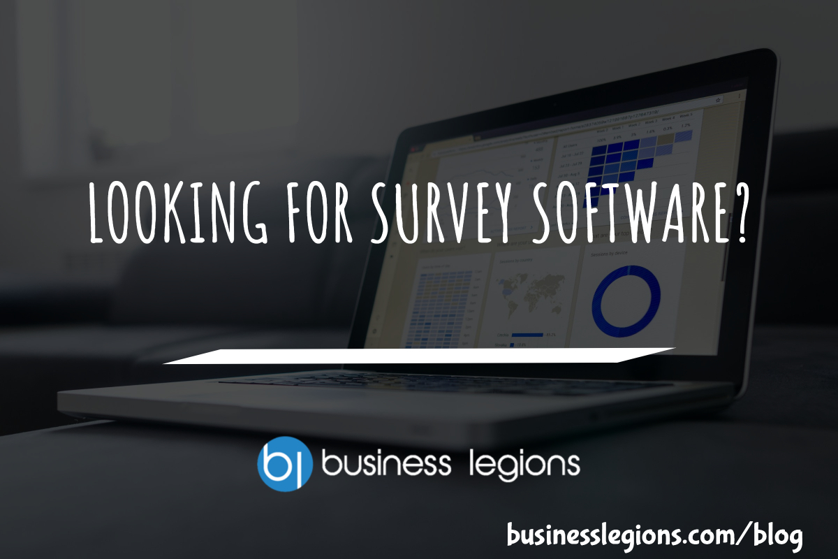 LOOKING FOR SURVEY SOFTWARE?