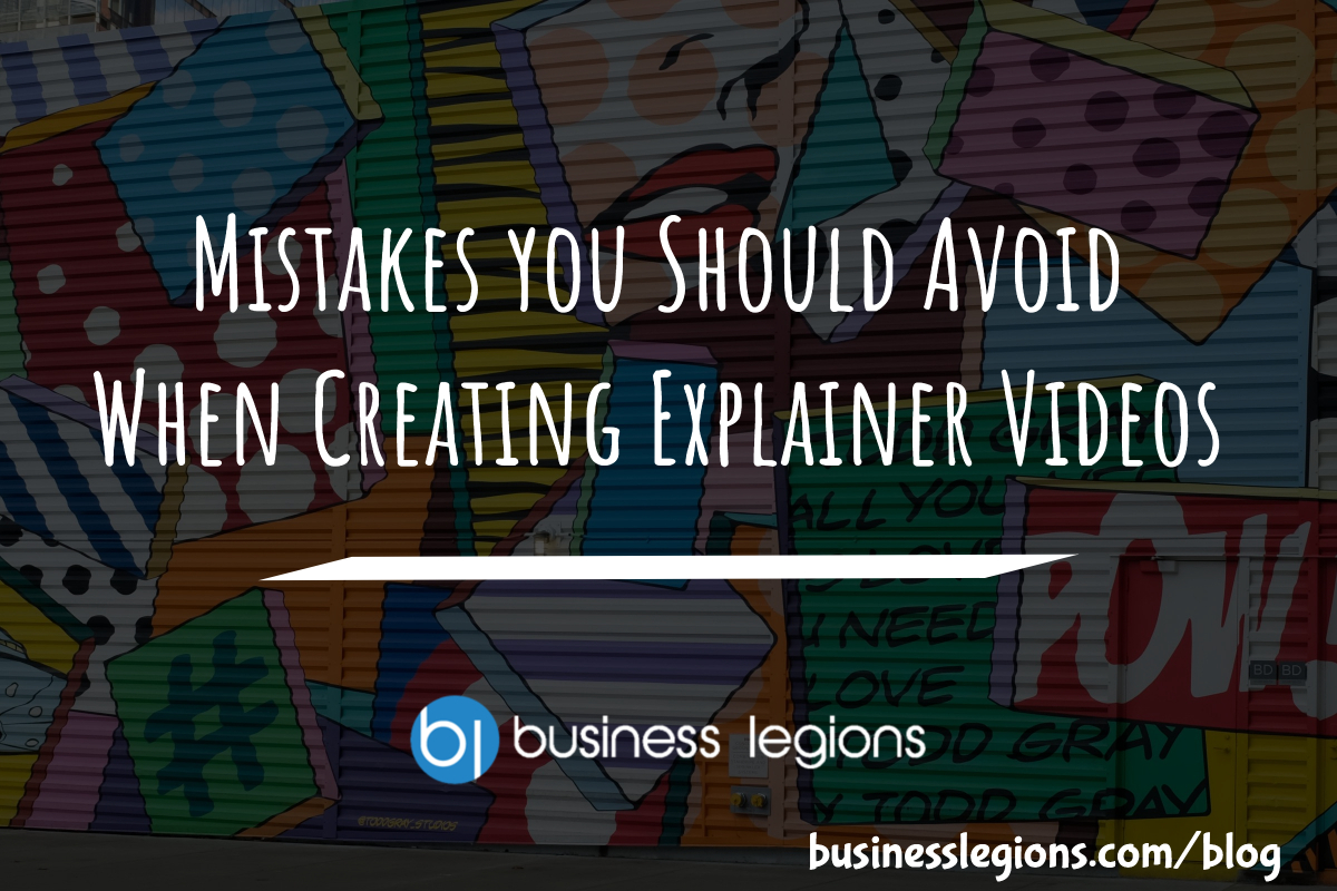 MISTAKES YOU SHOULD AVOID WHEN CREATING EXPLAINER VIDEOS