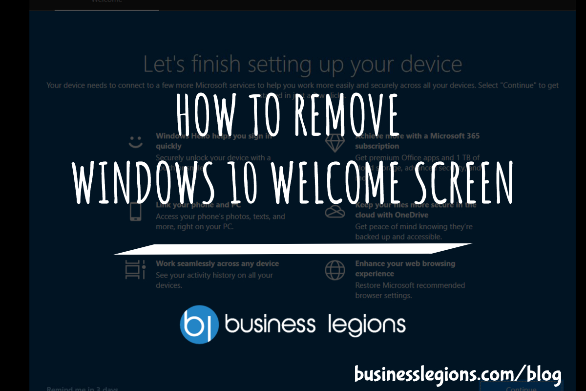 HOW TO REMOVE WINDOWS 10 WELCOME SCREEN