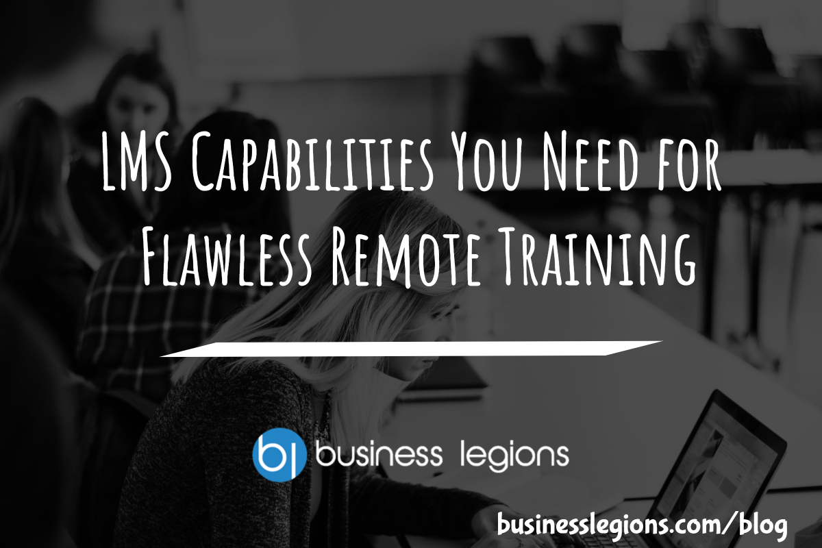 LMS Capabilities You Need for Flawless Remote Training