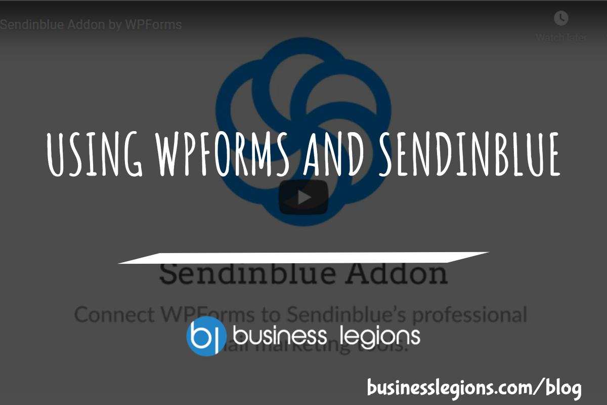 USING WPFORMS AND SENDINBLUE