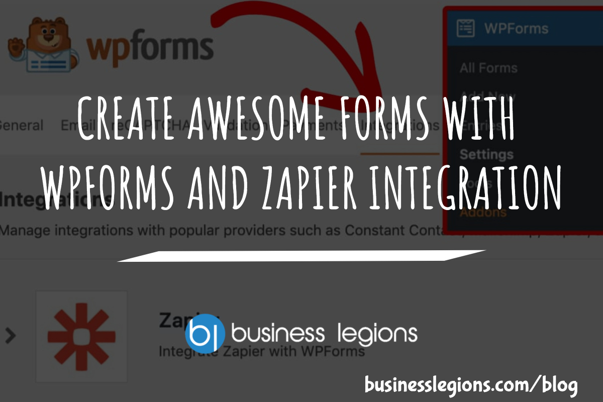 CREATE AWESOME FORMS WITH WPFORMS AND ZAPIER INTEGRATION