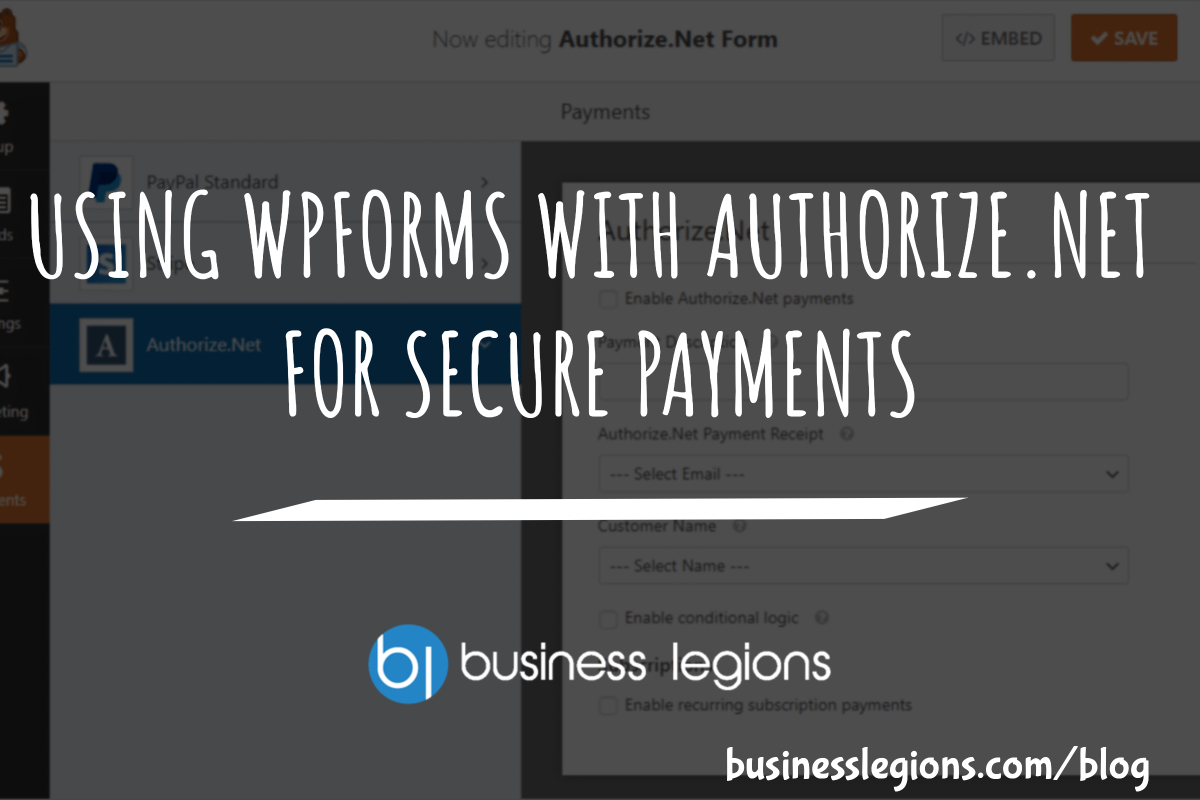 USING WPFORMS WITH AUTHORIZE.NET FOR SECURE PAYMENTS
