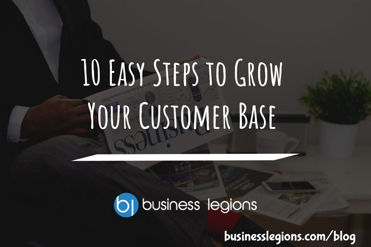 10 Easy Steps to Grow Your Customer Base