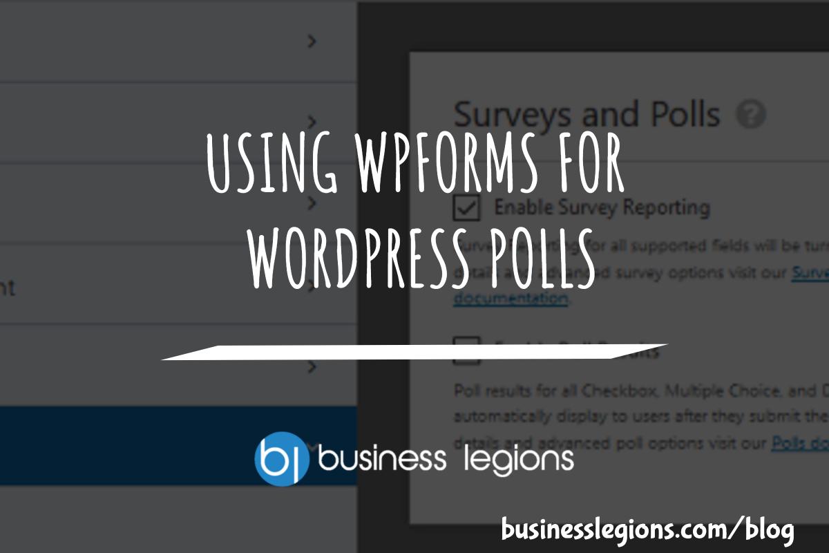 USING WPFORMS FOR WORDPRESS POLLS