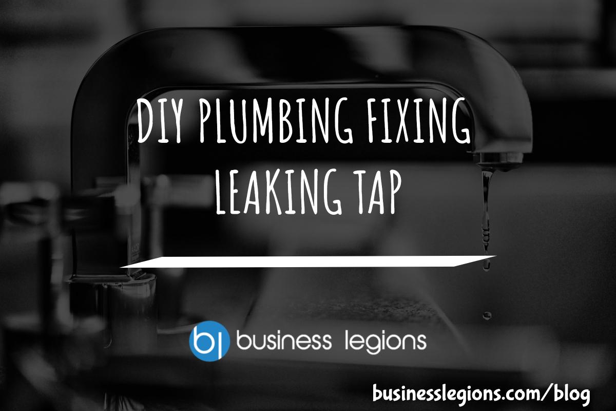 DIY PLUMBING FIXING LEAKING TAP