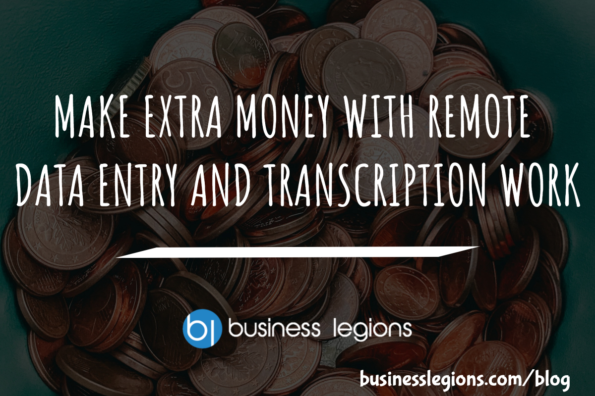 MAKE EXTRA MONEY WITH REMOTE DATA ENTRY AND TRANSCRIPTION WORK