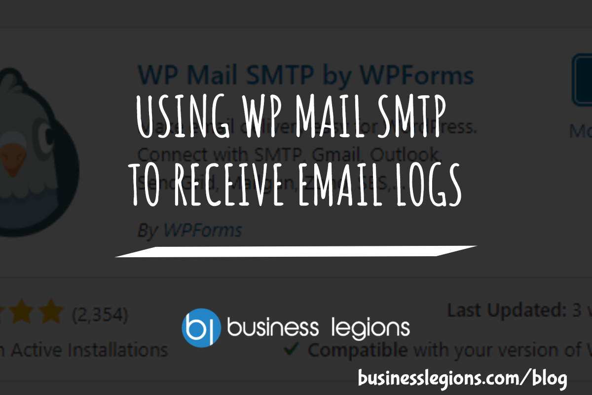 USING WP MAIL SMTP TO RECEIVE EMAIL LOGS