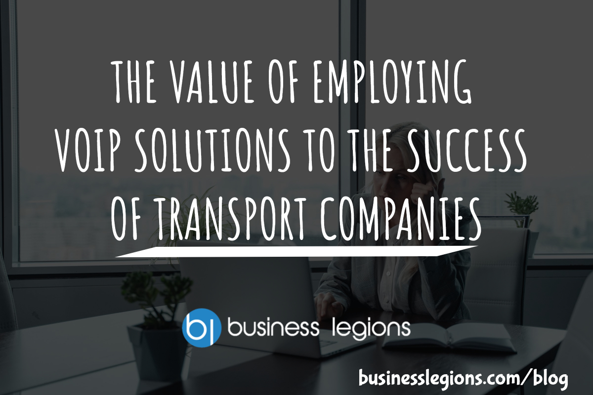 THE VALUE OF EMPLOYING VOIP SOLUTIONS TO THE SUCCESS OF TRANSPORT COMPANIES